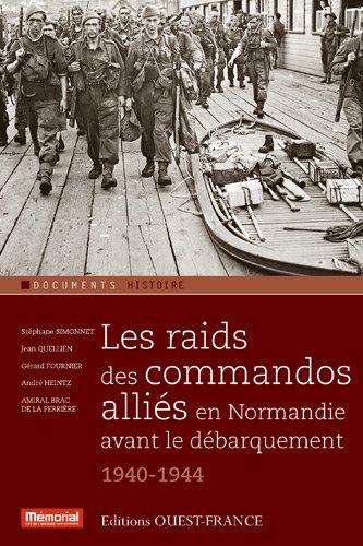 Les raids des commandos alliés en Normandie avant le débarquement (1940-1944) par Stéphane Simonnet