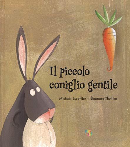 Il piccolo coniglio gentile. Ediz. a colori