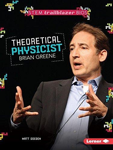 Theoretical Physicist Brian Greene (STEM Trailblazer Bios) by Matt Doeden (2015-01-01)