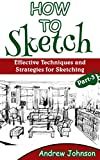 How to Sketch: Effective Techniques and Strategies for Sketching- Part-3(Sketching, How to Sketch, Sketching for Beginners, Drawing, Drawing for Beginners)