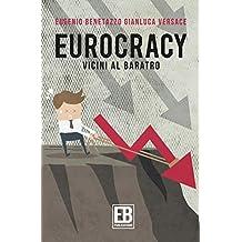 Eurocracy: Vicini al baratro (Italian Edition)