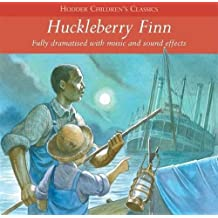 Huckleberry Finn (Children's Audio Classics, Band 6)