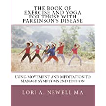 The Book of Exercise and Yoga for Those with Parkinson's Disease (English Edition)