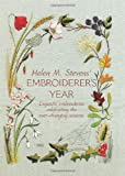 The Embroiderer's Year: Exquisite Embroideries Celebrating the Ever-changing Seasons