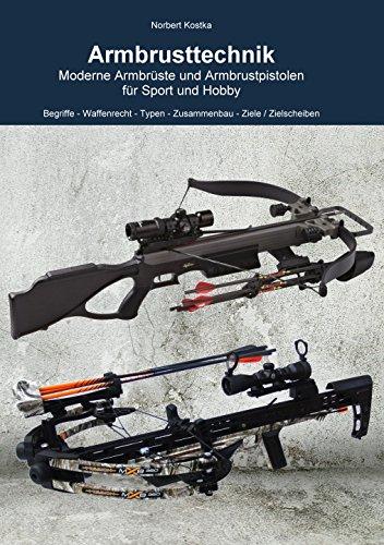 Armbrusttechnik - Moderne Armbrüste in Sport und Hobby