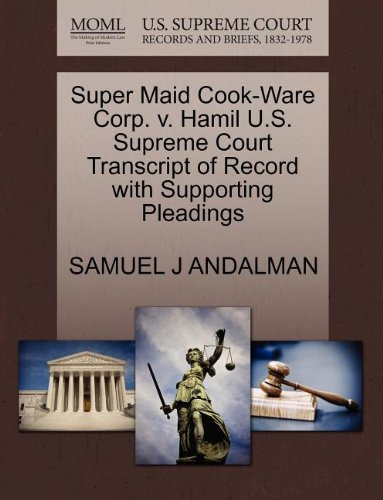 Super Maid Cook-Ware Corp. v. Hamil U.S. Supreme Court Transcript of Record with Supporting Pleadings
