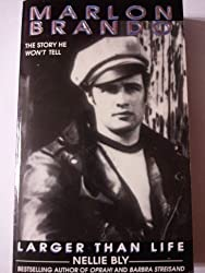 Marlon Brando: Larger Than Life by Nellie Bly (1994-11-01)