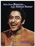 Main Hoon Jhumroo...Actor Kishore Kumar (First Edition, 2016)