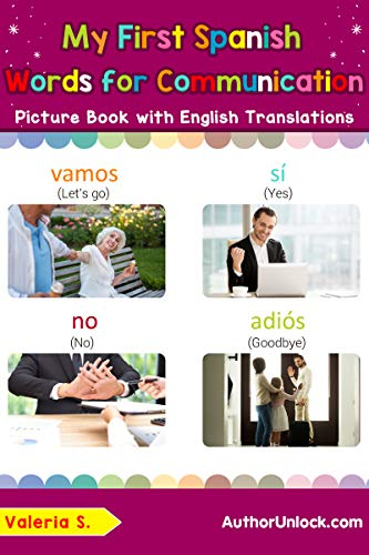My First Spanish Words for Communication Picture Book with English Translations: Bilingual Early Learning & Easy Teaching Spanish Books for Kids (Teach & Learn Basic Spanish words for Children nº 21) por Valeria S.
