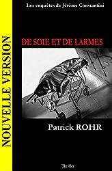 DE SOIE ET DE LARMES (Les enquêtes de Jérôme Constantini t. 1)