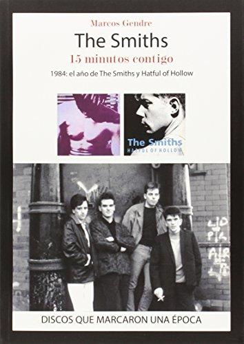 The Smiths : 15 minutos contigo : 1984, el año de The Smiths y Hatful of Hollow por Sin_dato