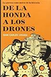 De la honda a los drones: La guerra como moto de la historia