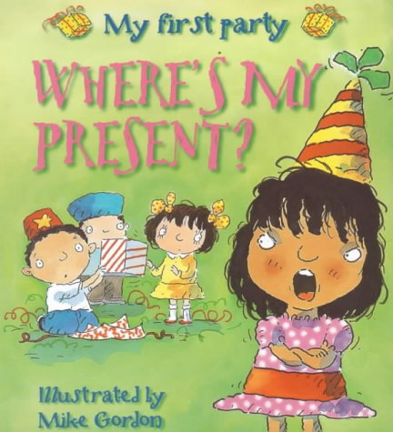 Where's my present? : my first party