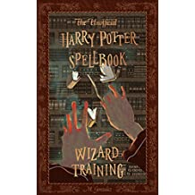 The Unofficial Harry Potter Spellbook: Wizard Training: Kindle Edition (English Edition)