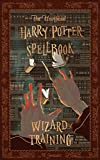The Unofficial Harry Potter Spellbook: Wizard Training: Kindle Edition