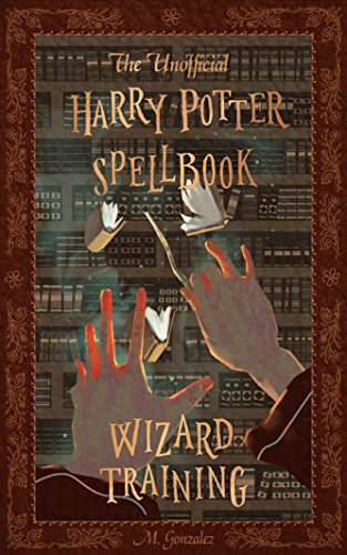 The Unofficial Harry Potter Spellbook: Wizard Training: Kindle ...