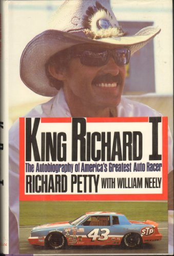 King Richard I: The Autobiography of America's Greatest Auto Racer by Richard Petty (1986-07-01)