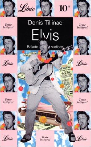 Elvis par Denis Tillinac