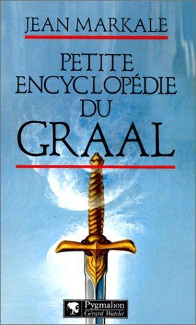 Petite encyclopédie du Graal par Jean Markale