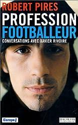 Profession footballeur : Conversations avec Xavier Rivoire