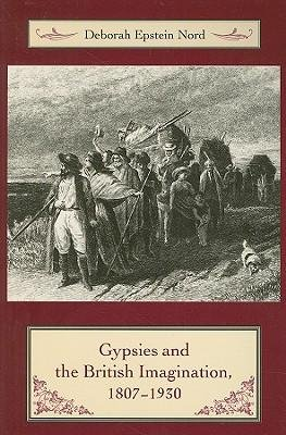 [(Gypsies and the British Imagination, 1807-1930)] [Author: Deborah Epstein Nord] published on (December, 2008)