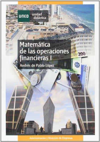 Matemática de las operaciones financieras I: 1 (UNIDAD DIDÁCTICA) por Andrés DE PABLO LÓPEZ