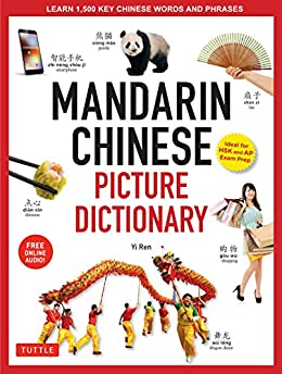 Mandarin Chinese Picture Dictionary: Learn 1000 Key Chinese Words and Phrases [Perfect for AP and HSK Exam Prep; Includes Online Audio] (Tuttle Picture Dictionary) Descargar ebooks PDF