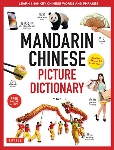 Mandarin Chinese Picture Dictionary: Learn 1,500 Key Chinese Words and Phrases (Perfect for AP and HSK Exam Prep; Includes Online Audio) (Tuttle Picture Dictionary Book 1) (English Edition) (Ap-audio)