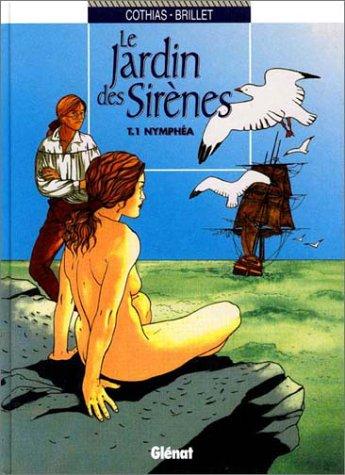 Le jardin des sirènes, tome 1 : Nymphéa