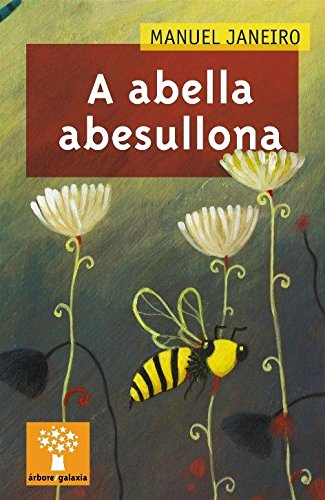 A abella abesullona (Árbore a partir de 8 anos) por Manuel Janeiro