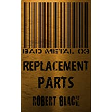 Bad Metal 03: Replacement Parts