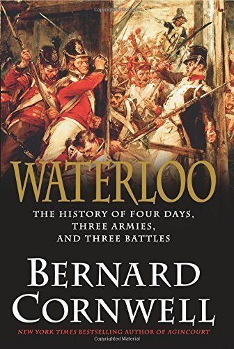 Waterloo: The History of Four Days, Three Armies, and Three Battles by Bernard Cornwell (2015-05-05)