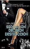 MacRay (Seducción - Decisión - Destrucción)