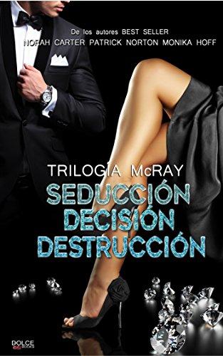 MacRay (Seducción - Decisión - Destrucción): Trilogía completa (Trilogía MacRay)