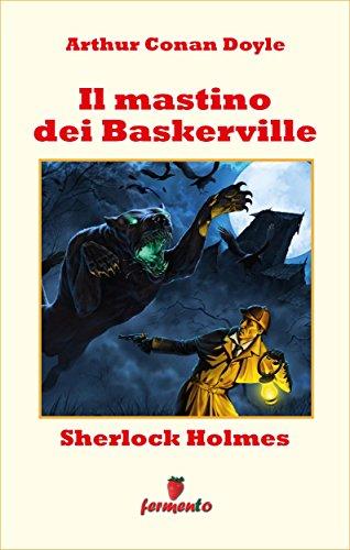Sherlock Holmes: Il mastino dei Baskerville (Emozioni senza tempo ...