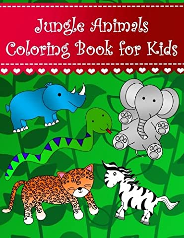 Jungle Animals Coloring Book for Kids: Big easy jungle animals coloring book for kids and toddlers Large cute animals; leopard gorilla monkey elephant ... beetle ostrich rhino panda spider tiger