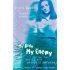MY BODY, MY ENEMY: My 13 year battle with anorexia nervosa: My Thirteen Year Battle with Anorexia Nervosa