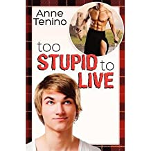 [(Too Stupid to Live (Romancelandia, #1))] [by: Anne Tenino]