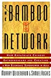 The Bamboo Network: How Expatriate Chinese Entrepreneurs Are Creating a New Economic Superpower in Asia