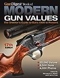 Gun Digest Book of Modern Gun Values: The Shooter's Guide to Guns 1900 - Present