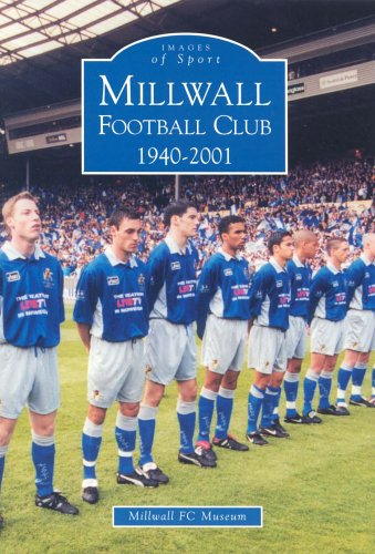 Millwall Football Club 1940-2001 (Archive Photographs: Images of Sport) por Millwall FC Museum