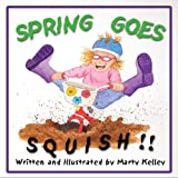 Spring Goes Squish!: A Vibrant Volume of Vociferous Vernal Verse