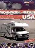 Wohnmobil-Reisen USA: Das Reisehandbuch mit Routenvorschlägen für die persönliche Planung - Rainer Höh