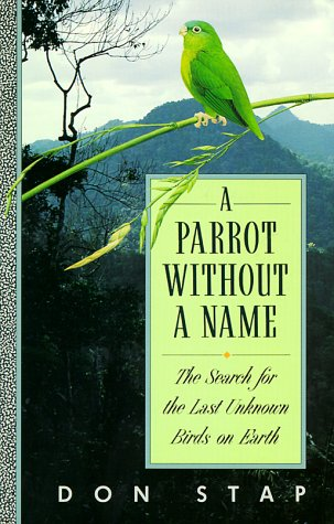a-parrot-without-a-name-the-search-for-the-last-unknown-birds-on-earth