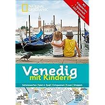 National Geographic Familien-Reiseführer Venedig mit Kindern (National Geographic Explorer)