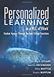 Personalized Learning in a Plc at Worktm: Student Agency Through the Four Critical Questions (Develop Innovative Plc- And Rti-Based Personalized Learning Programs)