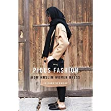 Pious Fashion: How Muslim Women Dress