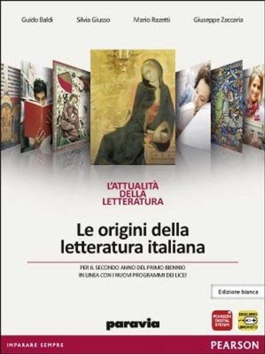 L'attualità della letteratura. Le origini della letteratura italiana