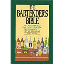 The Bartender's Bible: 1001 Mixed Drinks by Gary Regan (1991-11-12)