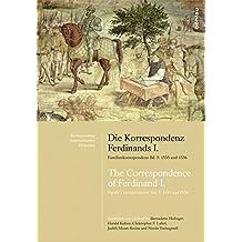Die Korrespondenz Ferdinands I. Familienkorrespondenz Bd. 5: 1535 und 1536: The Correspondence of Ferdinand I.Family Correspondence Vol. 5: 1535 and ... Kommission für Neuere Geschichte Österreichs)